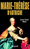 Marie-Thérèse d'Autriche (Biographies Historiques) - Format Kindle - 9782213679327 - 9,99 €