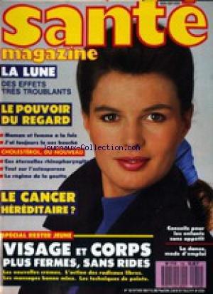 SANTE MAGAZINE [No 155] - LA LUNE - LE POUVOIR DU REGARD - LE CANCER HEREDITAIRE - VISAGE ET CORPS.