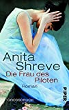 Die Frau des Piloten: Roman - Anita Shreve