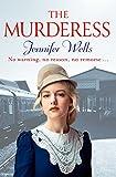 The Murderess by Jennifer Wells