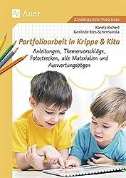 Portfolioarbeit in Krippe und Kita: Anleitungen, Themenvorschläge, Fotostrecken, alle Materialien und Auswertungsbögen (Kindergarten)