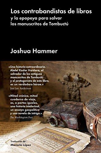 Los contrabandistas de libros: y la epopeya para salvar los manuscritos de Tombuctú (Ensayo general)