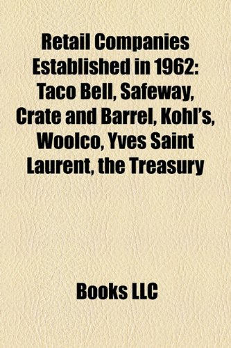 retail-companies-established-in-1962-taco-bell-safeway-crate-and-barrel-kohls-woolco-yves-saint-laur