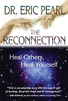 The Reconnection: Heal Others, Heal Yourself par [Pearl, Eric]
