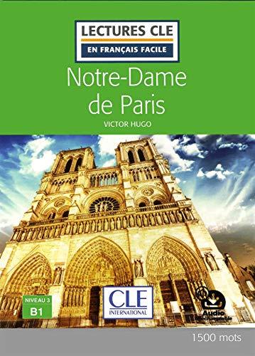 Notre-Dame de Paris - Niveau 3/B1 - Lecture CLE en français facile - Livre par Victor Hugo