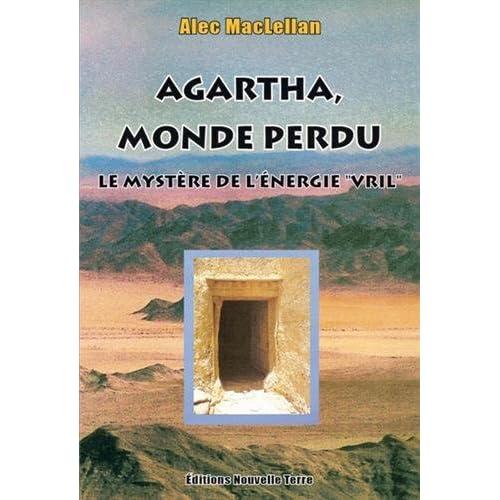 Agartha, monde perdu : Le mystère de l'énergie « Vril »
