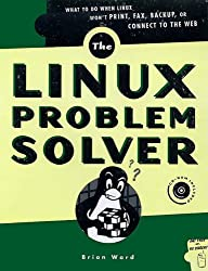 Linux Problem Solver: Hands-on Solutions for System Administrators