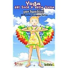 Yoga del Sole e della Luna: per bambini (Birdibirbe Vol. 1) (Italian Edition)