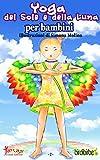 Yoga del Sole e della Luna: per bambini (Birdibirbe Vol. 1)
