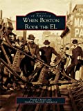 Image de When Boston Rode the EL (Images of America) (English Edition)