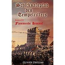 Flammende Himmel: Schicksalspfad des Tempelritters