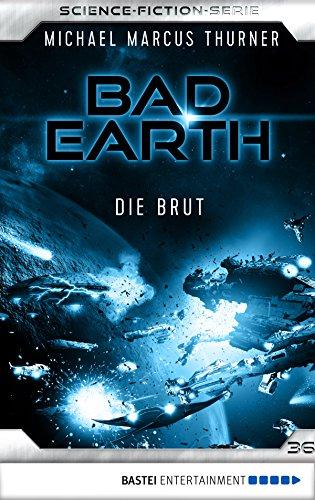 Bad Earth 36 - Science-Fiction-Serie: Die Brut (Die Serie für Science-Fiction-Fans) (German Edition)