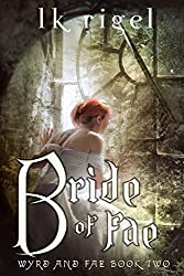 Bride of Fae (Wyrd and Fae Book 2) (English Edition)