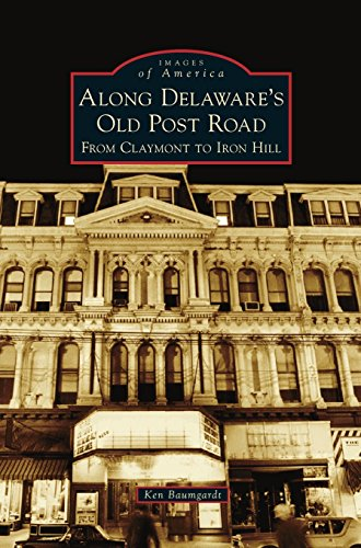 Along Delaware's Old Post Road: From Claymont to Iron Hill