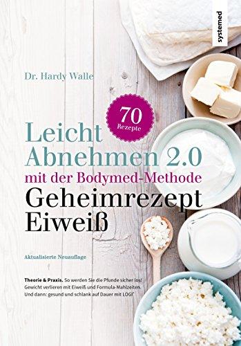 Leicht abnehmen mit der Bodymed-Methode: Gewicht verlieren mit Eiweiß- und Formula-Mahlzeiten. Gesund und schlank auf Dauer mit LOGI