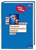 Bausteine mechatronischer Systeme - Bafög-Ausgabe (Pearson Studium - Elektrotechnik)