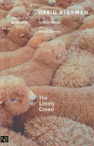 The Lonely Crowd, Revised edition: A Study of the Changing American Character Subsequent edition by Riesman, David, Glazer, Nathan, Denney, Reuel (2001) Paperback