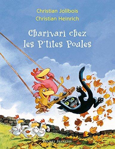 Charivari chez les P'tites Poules by Christian Jolibois (2010-10-07)