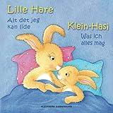 Klein Hasi - Was ich alles mag, Lille Hare - Alt det jeg kan lide: Bilderbuch Deutsch-Dänisch (zweisprachig/bilingual) ab 2 Jahren (Klein Hasi - Lille Hare - Deutsch-Dänisch (zweisprachig/bilingual))