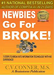 GO FOR BROKE  -  7 Steps To Break Into The IT Field With No Experience (21 Days Book 4)