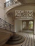 Les Escaliers parisiens sous l'Ancien régime : L'apogée de la serrurerie