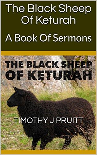 The Black Sheep Of Keturah: A Book Of Sermons