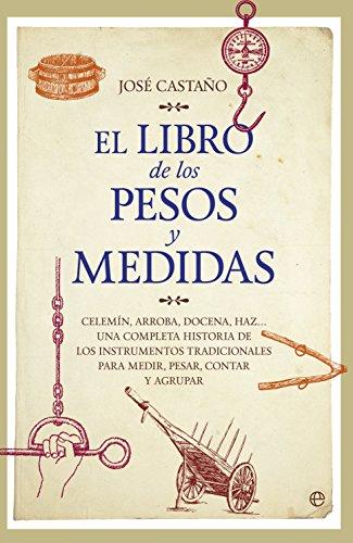El libro de los pesos y medidas (Fuera de colección. Libro ilustrado) (Spanish Edition) (Monedas De Coleccion)