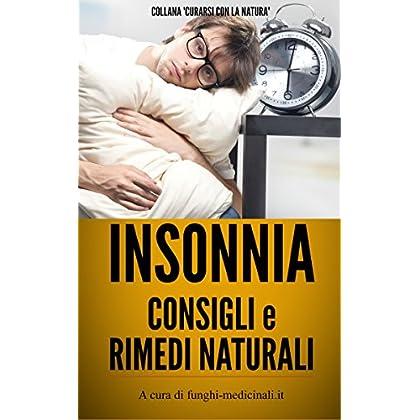 Insonnia: Consigli E Rimedi Naturali (Curarsi Con La Natura Vol. 3)