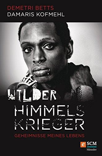 Wilder Himmelskrieger: Geheimnisse meines Lebens