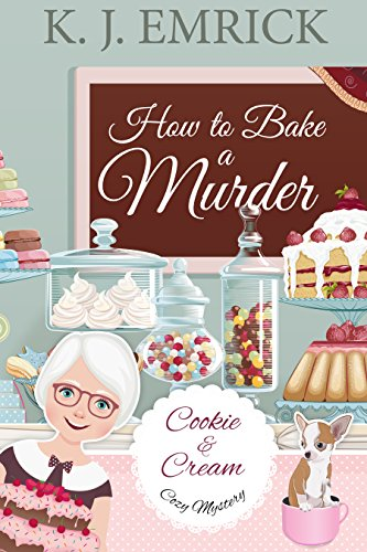 How to Bake a Murder (A Cookie and Cream Cozy Mystery Book 1) (English Edition)