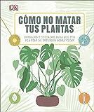 Libros Descargar en linea Como no matar tus plantas Consejos y cuidados para que tus plantas sobrevivan ESTILO DE VIDA (PDF y EPUB) Espanol Gratis
