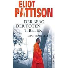 Der Berg der toten Tibeter: Shan ermittelt. Roman (Inspektor Shan ermittelt, Band 5)