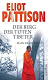 Der Berg der toten Tibeter: Shan ermittelt. Roman (Inspektor Shan ermittelt, Band 5) - Eliot Pattison