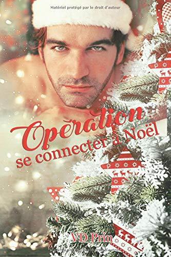 Opération : se connecter à Noël par V.D Prin