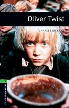 Oliver Twist, Oxford Bookworms Library: 2500 Headwords von [Dickens, Charles]