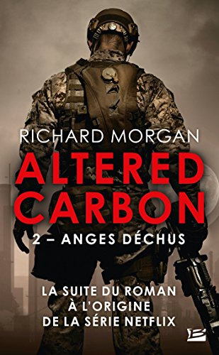 Anges déchus: Altered Carbon, T2 por Richard Morgan