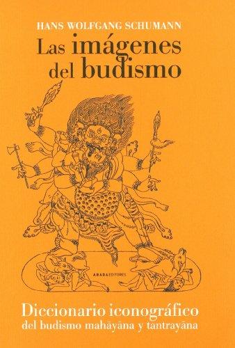 Imagenes Del Budismo,Las (Referencias de Religión) por Hans Wolfgang Schumann