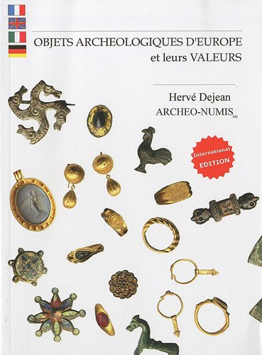 OBJETS ARCHEOLOGIQUES D EUROPE et leurs valeurs par Herve Dejean