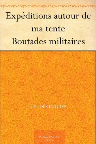 Couverture du livre Expéditions autour de ma tente Boutades militaires