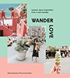 #10: Wander Love: Lessons, Tips & Inspiration from a Solo Traveller