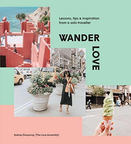Wander Love: Lessons, Tips and Inspiration from a Solo Traveller por Aubrey Daquinag