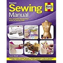 Sewing Manual: The Complete Step-by-Step Guide to Sewing Skills 2016 (Haynes Manual)