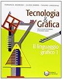 Tecnologia & grafica. Con schede operative. Per le Scuole superiori. Con espansione online: 1