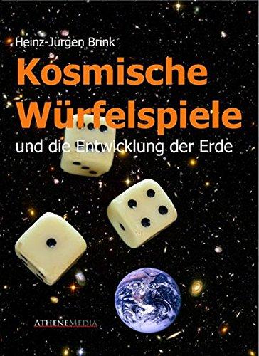 Kosmische Würfelspiele: und die Entwicklung der Erde