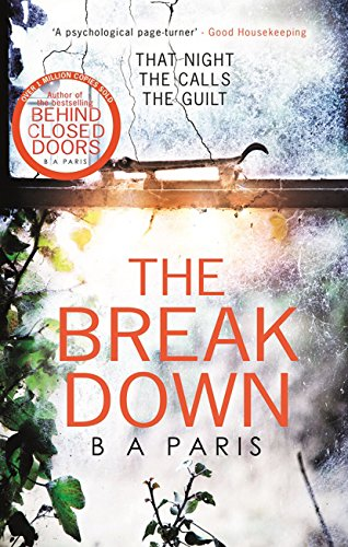 The breakdown the 2017 gripping thriller from the bestselling the breakdown the 2017 gripping thriller from the bestselling author of behind closed doors by fandeluxe PDF