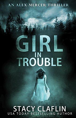 Girl in Trouble (An Alex Mercer Thriller Book 1) (English Edition) (In Englisch Kein Halloween)