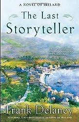 The Last Storyteller: A Novel of Ireland by Frank Delaney (2013-04-20)