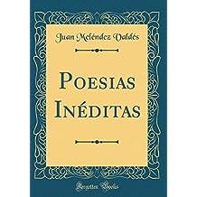 Poesias Inéditas (Classic Reprint)