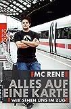 MC Rene: Alles auf eine Karte: Wir sehen uns im Zug