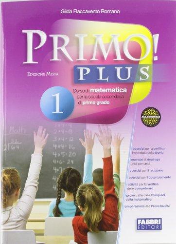 Primo! plus. con sfide matematiche-quaderno-informatica. per la scuola media. con cd-rom. con espansione online: 1